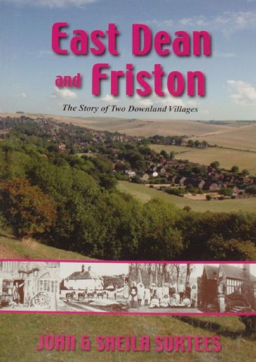 East Dean and Friston - The Story of Two Downland Villages, by John and Sheila Surtees